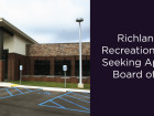 The Richland County Recreation Foundation is seeking applicants  for its Board of Directors